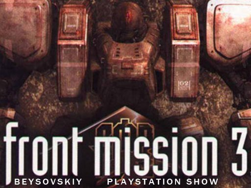 PlayStation Show: Front Mission 3
