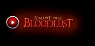 BloodLust Vampire: ShadowHunter. Видео #1