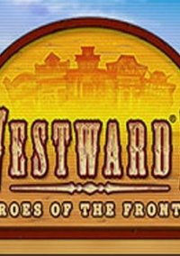 Обложка Westward 2: Heroes of the Frontier