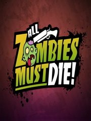 Обложка All Zombies Must Die