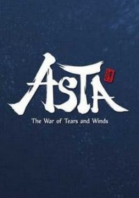 Обложка ASTA: The War of Tears and Winds