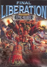 Обложка Warhammer Epic 40,000: Final Liberation