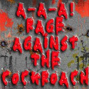 A-a-a! Rage Against the cockroach