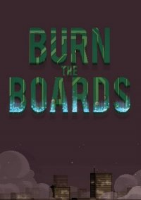 Обложка Burn The Boards