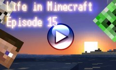 Life in Minecraft. Episode 15