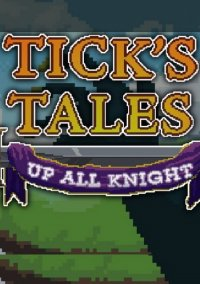 Tick's Tales: Up All Knight – фото обложки игры