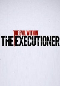 The Evil Within: The Executioner – фото обложки игры